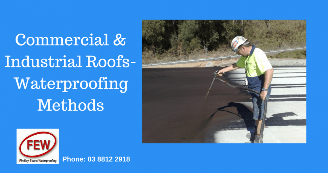 Commercial & Industrial Roofs- Waterproofing Methods