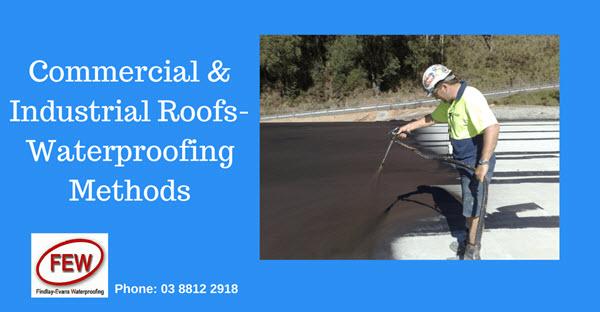 Commercial & Industrial Roofs- Waterproofing Methods